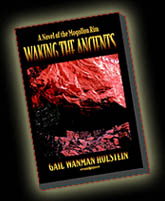 Waking The Ancients, by Gail Wanman Holstein, A Novel of the Mogollon Rim